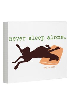 Never Sleep Alone White Canvas Wall Decor. Have this on nightgown the back is really funny
