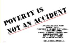 poverty is not an accident - Mandela