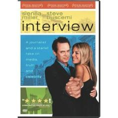 Interview (2007)  Sienna Miller (Actor), Steve Buscemi (Actor), Steve Buscemi (Director) | Rated: R | Format: DVD  After falling out with his editor, a fading political journalist is forced to interview America's most popular soap actress.
