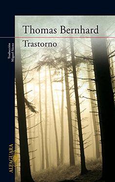 Trastorno (LITERATURAS) de THOMAS BERNHARD https://www.amazon.es/dp/842040747X/ref=cm_sw_r_pi_dp_FISyxbQEXCXP8