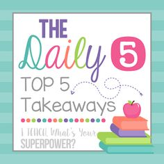 Top 5 Takeaways from The Daily 5: Second Edition