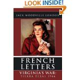 """""""French Letters: Virginia's War"""" by Jack Woodville London"""