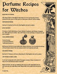Perfume Recipes for Witches page with six recipes for perfume. Real witchcraft spells. At The Grimoire our goal is to help you create the Book of Shadows that you have always wanted to have in a cost efficient manner.