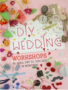 DIY-Wedding-Workshop in München, Hochzeitsdeko, Hochzeitstisch, Hochzeit mit Liebe selbstgemacht, www.einstueckvomglueck.com