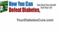http://yourdiabetescure.com Take back your life from Diabetes.