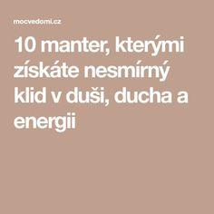 10 manter, kterými získáte nesmírný klid v duši, ducha a energii