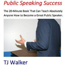 Public Speaking Success: The 20-Minute Book That Can Teach Absolutely Anyone How to Become a Great Public Speaker. Guaranteed* by TJ Walker. $5.23. Publisher: Media Training Worldwide (May 1, 2012). 45 pages #publicspeakingforsuccess