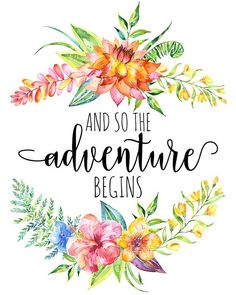 Grandma Quotes Discover Inspirational Quote And So The Adventure Begins Floral Quote Summer Tropical Wall Art Decor Printable Adventure Begins Wall Art Poster Tropical Nursery Decor, Mothers Day Drawings, Floral Quotes, Art Quotes, Inspirational Quotes, And So The Adventure Begins, Adventure Time, Nursery Quotes, Time Kids