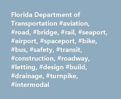 Florida Department of Transportation #aviation, #road, #bridge, #rail, #seaport, #airport, #spaceport, #bike, #bus, #safety, #transit, #construction, #roadway, #letting, #design #build, #drainage, #turnpike, #intermodal http://new-jersey.nef2.com/florida-department-of-transportation-aviation-road-bridge-rail-seaport-airport-spaceport-bike-bus-safety-transit-construction-roadway-letting-design-build-drainage-tu/  # Welcome to the Florida Department of Transportation's Traffic Information…
