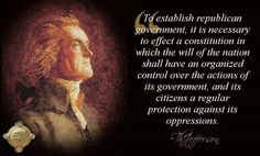 """Thomas Jefferson: """"To establish republican government. is a republic, not a democracy, not a socialist nation - study history) American Presidents, American History, Constitution Quotes, Thomas Jefferson Quotes, Abraham Lincoln Quotes, Constitutional Rights, Let Freedom Ring, Study History, University Of Virginia"""
