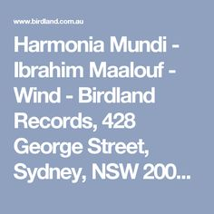 Harmonia Mundi - Ibrahim Maalouf - Wind - Birdland Records, 428 George Street, Sydney, NSW 2000 Australia - Welcome to our Online Store. Jazz music cds online, Blues and soul music cds, SACD and SHM SACD, Vinyl Lps and DVD. Birdland Records