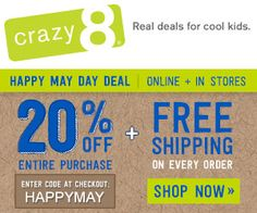 Crazy 8 Sale 2015 Crazy 8 has another fabulous sale for you guys to check out.  Right now you can score 20% off and FREE shipping on ANY purchase!    So, b
