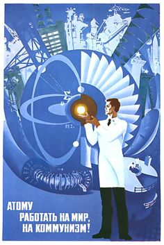 """"""" Atoms for Peace and Communism!"""" USSR Atomic Propaganda Poster, 1976"""