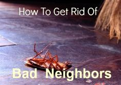 Do you need a Bad Neighbor Removal Service?