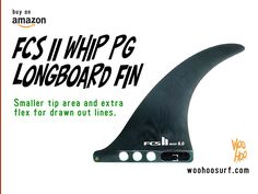 "FCS II Whip PG Longboard Fin   PERFORMANCE GLASS  WHIP 8"" Base: 6.98"" / 177mm  Depth: ​7.99"" / ​203mm  Area: ​30.03"" / ​19371mm² Sweep: 3​8.7º  WHIP 9"" Base: ​7.85"" / 1​99mm  Depth: ​8.99"" / ​228mm  Area: ​38.00"" / ​24516mm² Sweep: 3​8.7º WHIP 10""  Base: ​8.72"" / ​221mm  Depth: ​9.99"" / 2​54mm  Area: ​46.91"" / ​30267mm² Sweep: 3​8.7º"