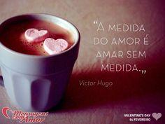 """14 de fevereiro: #ValentinesDay    """"A medida do amor é amar sem medida."""" #VictorHugo #amor"""