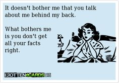 sometimes when people are mad they don't tell the truth....duh... so dont believe everything you were told! seems you dont have your facts straight! i'll be more then glad to straighten them up for ya!