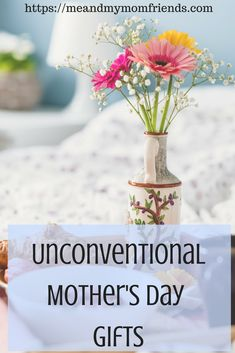 Unconventional Mothers Day Gift Ideas
