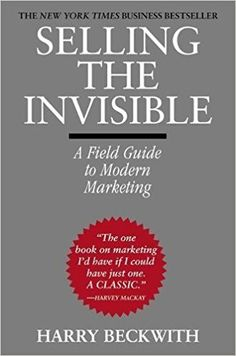 Amazon.fr - Selling the Invisible: A Field Guide to Modern Marketing - Harry Beckwith - Livres
