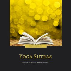I have shared my thoughts about 6 of my favorite Yoga Sutras translations and commentaries. Yoga Books, Book Recommendations, Thoughts, My Favorite Things, Ideas