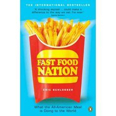 Resources - About The Food System - Fast Food Nation by Eric Schlosser Fast Food Nation Book, Food System, Snack Recipes, Snacks, Food Industry, Junk Food, Healthy Life, Chips, Meals