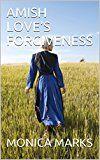 Free Kindle Book -   Amish Love's Forgiveness Check more at http://www.free-kindle-books-4u.com/religion-spiritualityfree-amish-loves-forgiveness/