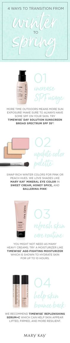 Transition from winter to spring with both your wardrobe and your beauty routine! Increase SPF usage, swap out bold winter shades for fresh spring hues, and help skin bounce back with Mary Kay!