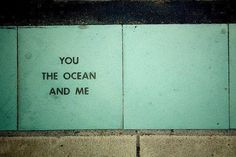 You The Ocean and Me Wall Sign | Typography | Letters | urban art | street art | quote