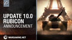 World of Tanks Update 10.0: Rubicon
