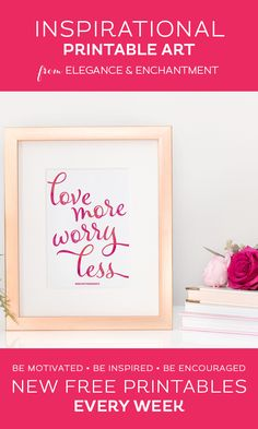 Your weekly free printable inspirational quote from Elegance and Enchantment! // Love more, worry less. // Simply print, trim and frame this quote for an easy, last minute gift or use it to update the artwork in your home, church, classroom or office. #enchantingmondays
