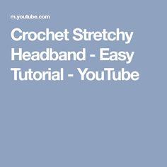 Crochet Stretchy Headband - Easy Tutorial - YouTube
