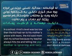 @rebeen designer #design #wta #jwan #kurdish #kurdistan #saying #quotes Kurdistan, Sayings, School, Quotes, Design, Quotations, Lyrics, Quote