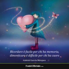 Ricordare Wise Quotes, Inspirational Quotes, Gabriel Garcia Marquez, Italian Quotes, True Words, Beautiful Words, Book Lovers, Decir No, Einstein