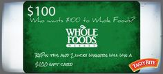 Contest Closed! Thanks for participating. Who wants a $100 gift card to Whole Foods? Repin this image and 2 lucky winners will get a $100 gift card. Contest runs from 5/1-5/9 at 11:59PM PST. Winners announced Friday 5/10 on our Facebook page! https://www.facebook.com/AllNaturalTastyBite?fref=ts
