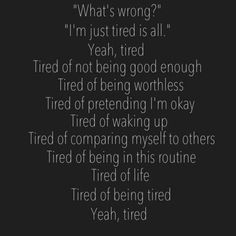 """""""just tired'  #depression"""