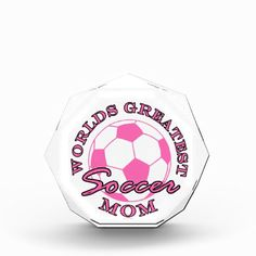 Soccer Futbol Sports Worlds Greatest Mom Round Pin Acrylic Award  This funny design for the soccer - futbol ball mom on your gift list features a pink ball with pink and black text Worlds Greatest Soccer Mom. Great gift for a player, fan or coach.