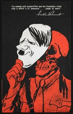Franklin Roosevelt's message to young people (illustrated with Hitler mask and skull) Of course there will be more orthodox examples of propaganda, such as this World War Two anti-Fascism poster: Source: © Crown copyright Franklin Roosevelt's message to young people (illustrated with Hitler mask and skull)
