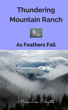 Order Thundering Mountain Ranch, As Feathers Fall by Maria Lisa Polegatto