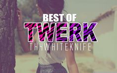 Best of Twerk Music 2013 - Twerk Music Mix ft HVV #remix #song #twerk