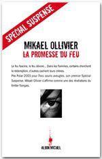 """#policier#thriller#suspense  """"La promesse du feu"""", Mikaël Ollivier, Ed. Albin Michel, en version numérique, 13,99€, disponible sur www.page2ebooks.com ...et toujours le plaisir de lire !"""