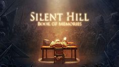 Silent Hill: Book of Memories Out Now For the PSVita