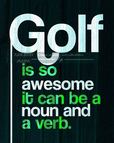 "This golf quote print is called ""Golf is so awesome it can be a noun and a verb . "" The golf art is a color photo print. Golf decor by Takumi Park. $13.88 and up."