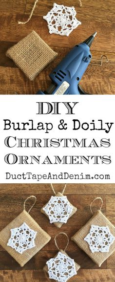 DIY burlap and doily Christmas ornaments for your farmhouse style Christmas tree.  http://DuctTapeAndDenim.com