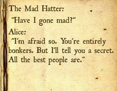 """Have I gone mad?"""