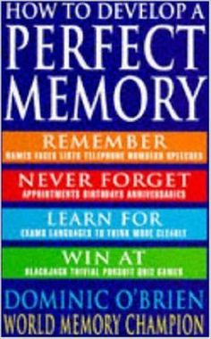 free download or read online How to develop a perfect memory a famous psychologyrelated pdf book authorized by Dominic O'Brien.  How to Develop a Perfect Memory