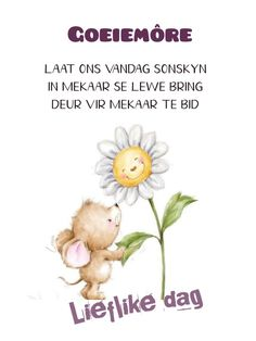 Good Morning Wishes, Good Morning Quotes, Lekker Dag, Goeie More, Afrikaans, Good Night, Words, Girlfriends, Language