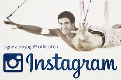 Sigue AeroYoga® Official en Instagram haz clic en www.instagram.com/aeroyoga
