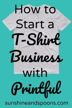 How to Start an Online T-Shirt Business with Printful - Starting A Business - Ideas of Starting A Business - How to Start an Online T-Shirt Business with Printful Diy T Shirt Printing, Printed Shirts, 3d Printing, Screen Printing, Business Planning, Business Tips, Business Marketing, Business Website, Content Marketing