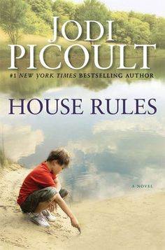 House Rules by Jodi Picoult - 4 out of 5 stars.  Another one of Picoult's best & my personal favorite so far.