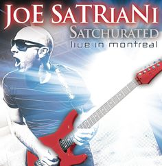 """Joe Satriani's 2012 release """"Satchurated Live In Montreal"""""""